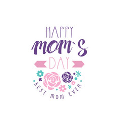 happy moms day logo template best mom ever vector image