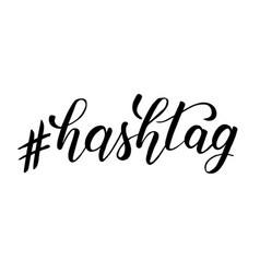 Hashtag brush calligraphy vector