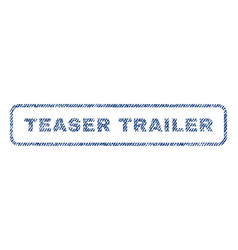 Teaser trailer textile stamp vector
