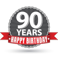 Happy birthday 90 years retro label with red vector image vector image