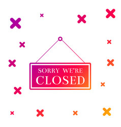 Color hanging sign with text sorry we re closed vector