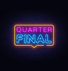 quarter final neon text neon sign design vector image