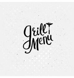 Simple Text Design for Grill Menu Concept vector image
