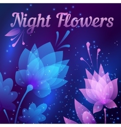 Beautiful futuristic night flowers Abstract card vector image