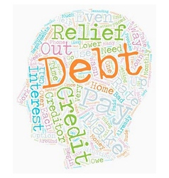 Debt Relief How To Get Out Of Debt text background vector image vector image
