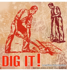 dig it vector image vector image