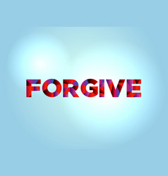 Forgive concept colorful word art vector