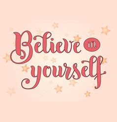 lettering of believe in yourself in pink vector image vector image
