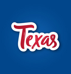 texas - hand drawn lettering phrase sticker with vector image