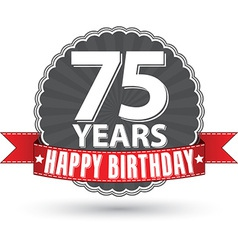 Happy birthday 75 years retro label with red vector image vector image