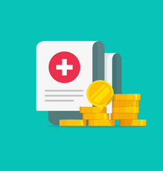 Medical expensive healthcare document with money vector
