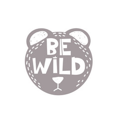 Be wild slogan vector