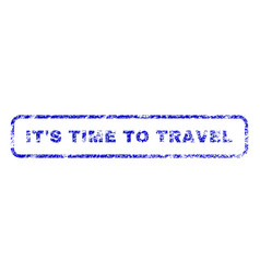 It s time to travel rubber stamp vector
