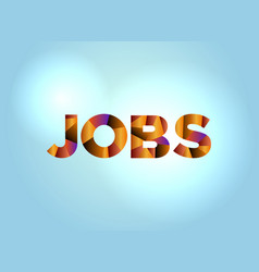 jobs concept colorful word art vector image