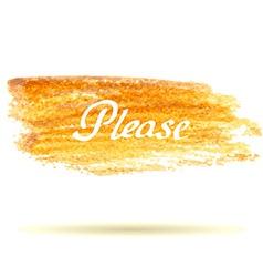 Watercolor spot gold inscription please vector image