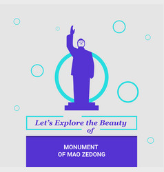 Lets explore the beauty of monument of mao zedong vector
