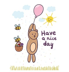 Have a nice day card with a cute bear flying on a vector image vector image