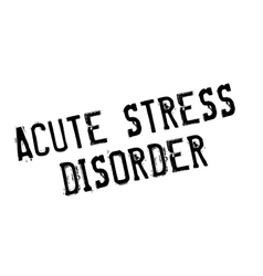 Acute Stress Disorder rubber stamp vector