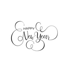 happy new year calligraphy text quote background vector image