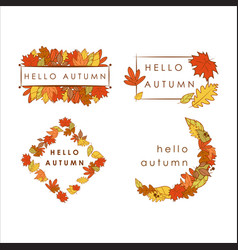 hello autumn greeting dry leaves frame design set vector image