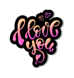 i love you hand written lettering calligraphy vector image