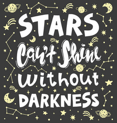 Quote - stars cant shine without darkness vector