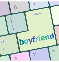 boyfriend word on keyboard key vector image