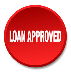 Loan approved red round flat isolated push button vector