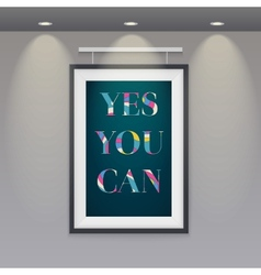 Poster in a frame hanging on the wall Yes you can vector image
