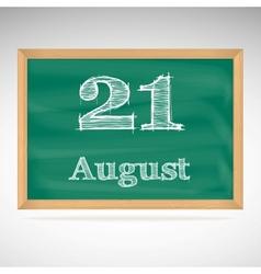 August 21 inscription in chalk on a blackboard vector