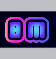 bm b m pink blue gradient alphabet letter logo vector image