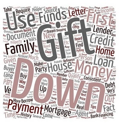 Refinance Mortgage Tips Down Payment With Gift vector image vector image