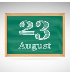 August 23 inscription in chalk on a blackboard vector