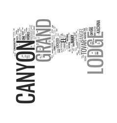 Grand canyon lodges text background word cloud vector