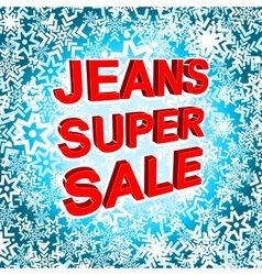 Big winter sale poster with JEANS SUPER SALE text vector