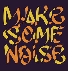make some noise slogan typographic lettering type vector image