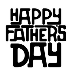 happy fathers day text design vector image