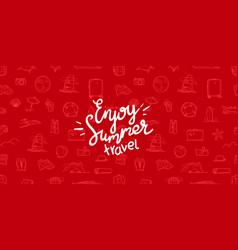 enjoy summer travel summer travel doodle style vector image