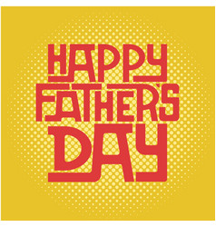 Retro typographic card for fathers day vector