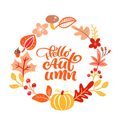 calligraphy lettering text hello autumn round vector image
