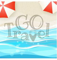 summer seaside vacation go travel vector image