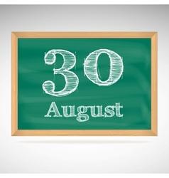 August 30 inscription in chalk on a blackboard vector