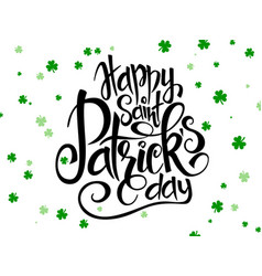 Hand lettering saint patricks day greetings vector