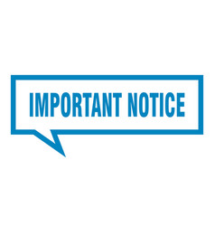 Important notice sign important notice square vector