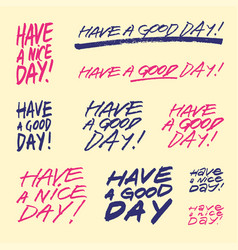 have a good day set handwritten phrases vector image