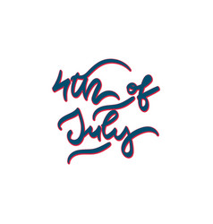 4th of july hand drawn lettering vector image
