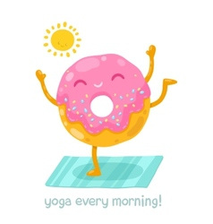 Cute donut doing yoga in the morning vector image
