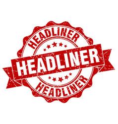 headliner stamp sign seal vector image vector image