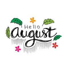 hello august modern brush lettering vector image