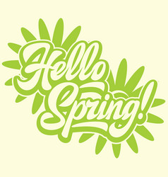 stylish calligraphic inscription hello spring on vector image